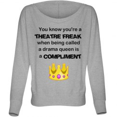 Drama queen is a compliment
