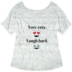 Love easy laugh hard