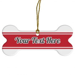 Your Text Ribbon Bone Ornament