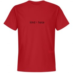 Kind greater than Hate unisex/mens tee