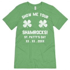 Custom Show Me Your Shamrocks!