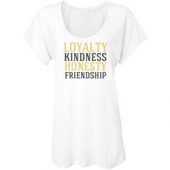 Loyalty, Kindness, Honesty, Friendship