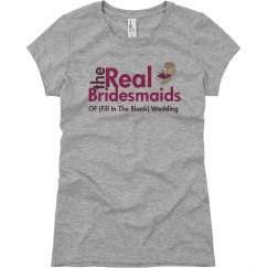 The Real Bridesmaids of (fill in the blank)