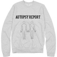 Autopsy Report Sweatshirt