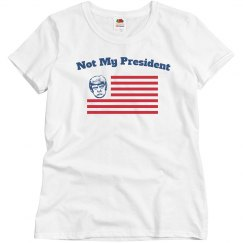Not My President - Women's Tee