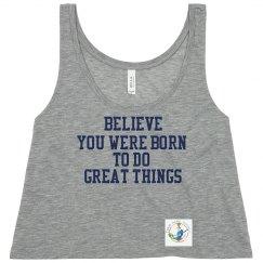 Believe you were born