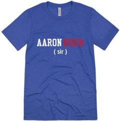Aaron Burr (Sir) Hamilton Shirt