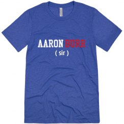 Aaron Burr (Sir) Hamilton Shirt