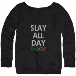 SheNOW #SLAYALLDAY Sweatshirt
