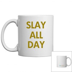 SheNOW #SLAYALLDAY - mug