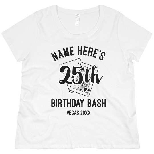 aca3745a0a Custom 25 Birthday In Las Vegas Promo Ladies Curvy Plus Size Scoopneck T- Shirt