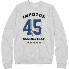 Impotus 45: Impeached President Custom Sweatshirt
