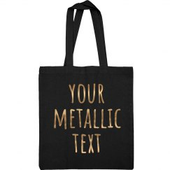 Custom Metallic Text Tote Bag
