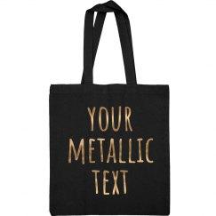 Custom Metallic Text Tote Bag
