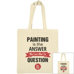 Painting is the answer who cares what the question is