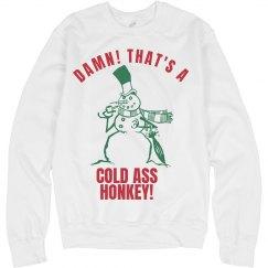Cold Ass Honkey Sweater