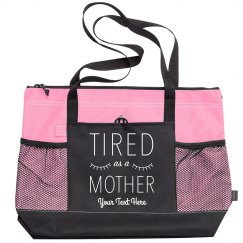 Tired as a Mother Custom Zippered Tote