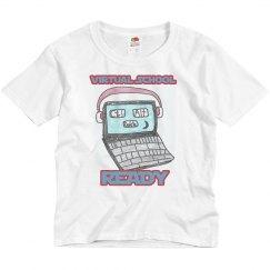 Ready for Virtual School Tshirt