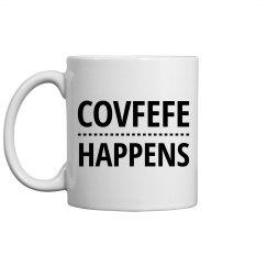 Covfefe Happens Trump Mug