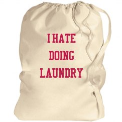 HATE DOING LAUNDRY BAG