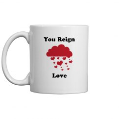 You reign love