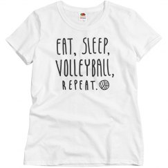 Eat, Sleep, Volleyball, Repeat