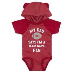 My Dad Says I'm a Custom Sports Team Fan Baby Bodysuit