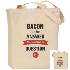 Bacon is the answer who cares what the question is