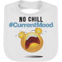 Current Mood No Chill Emoji Bib