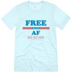 Custom Text Free AF Tee