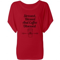 Stressed, Blessed and Coffee Obsessed