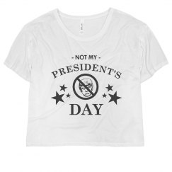 Happy Not My President's Day