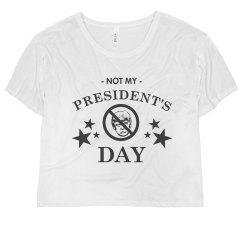 Happy Not My President's Day