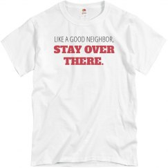 Like a Good Neighbor, Stay Over There!