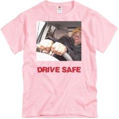 drive safe SHIRT