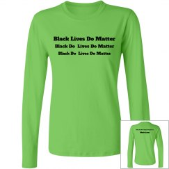 Black Lives Do Matter Long Sleeve Tee