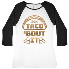 Taco 'Bout It Metallic Raglan
