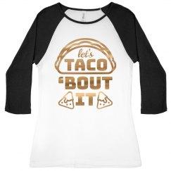 Taco 'Bout It Metallic Raglan