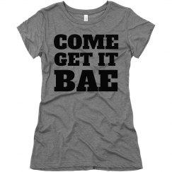 come get it bae