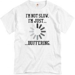 I'm Buffering!-Tee