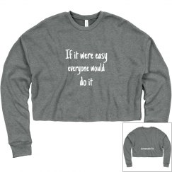 If It Were Easy Crop Sweatshirt