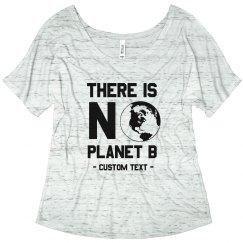 No Planet B Custom Tee