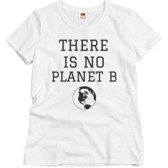 No Planet B Shirts
