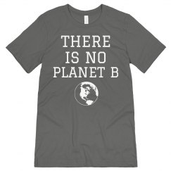 There Is No Planet B Shirt