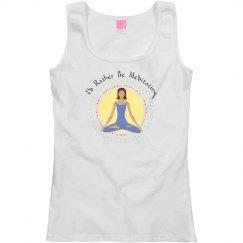 I'd Rather Be Meditating