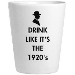 Drink Like It's 1920