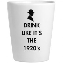Drink Like It's 1920