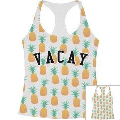 I'm So Ready For Vacay Pineapples