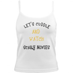 Let's Cuddle and Watch Scary Movies Ladies Cami