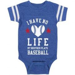 I Have No Life I'm A Baseball Baby